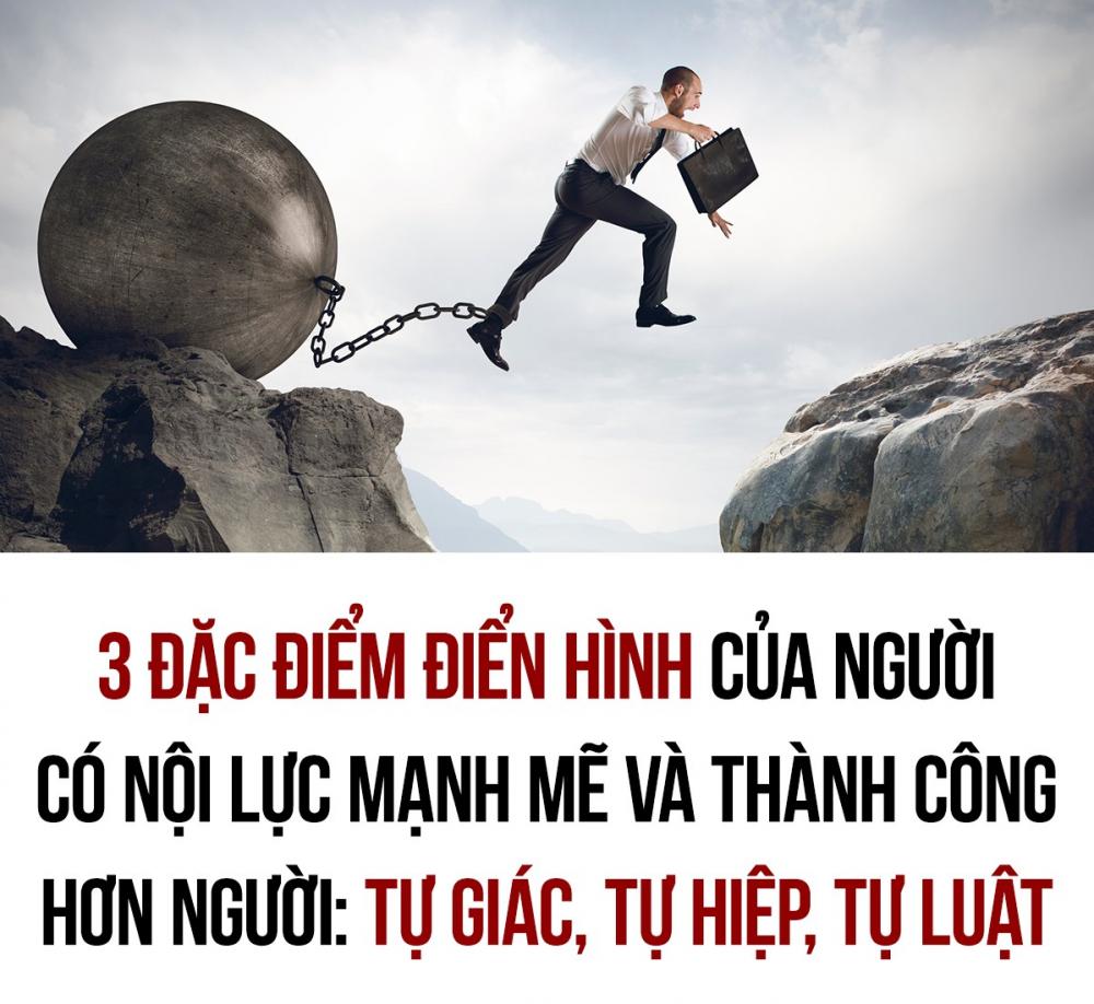 3 ĐẶC ĐIỂM CỦA NHỮNG NGƯỜI CÓ NỘI LỰC VÀ THÀNH CÔNG HƠN NGƯỜI: TỰ GIÁC, TỰ HIỆP, TỰ LUẬT