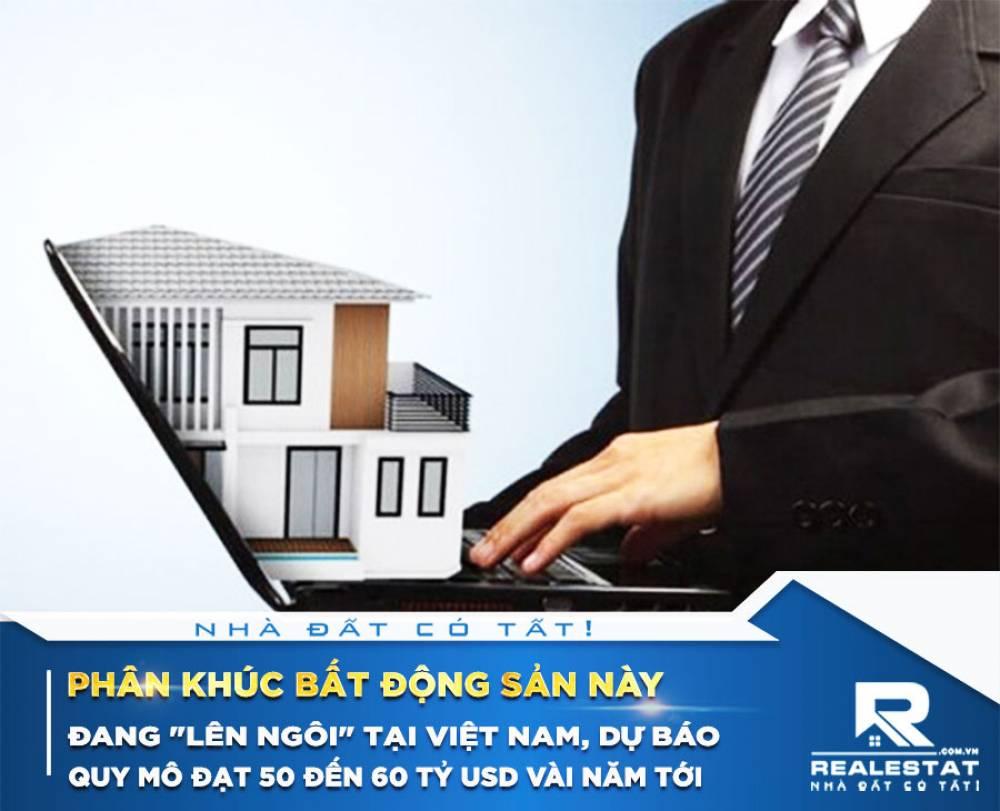 """Phân khúc bất động sản này đang """"lên ngôi"""" tại Việt Nam, dự báo quy mô đạt 50 đến 60 tỷ USD vài năm tới"""