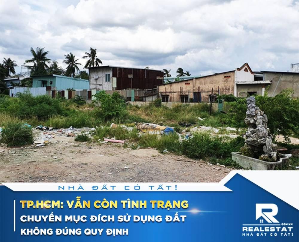 Tp.HCM: Vẫn còn tình trạng chuyển mục đích sử dụng đất không đúng quy định để phân lô, bán nền, xây dựng không phép diễn biến phức tạp