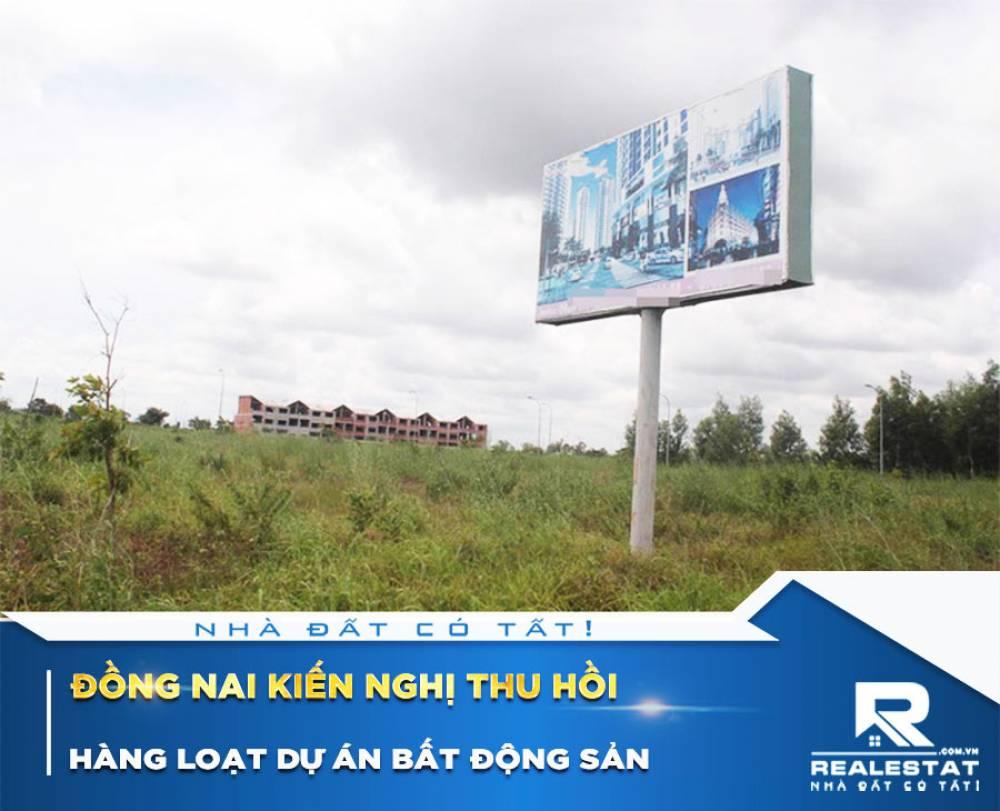 Đồng Nai kiến nghị thu hồi hàng loạt dự án bất động sản