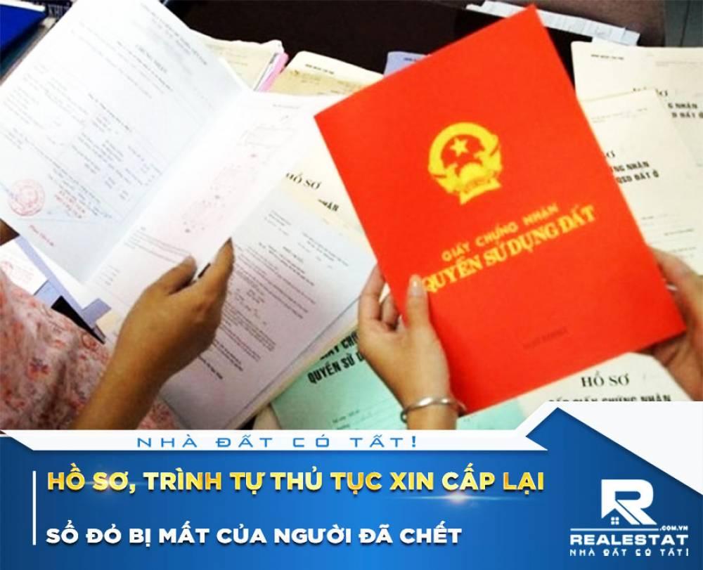 Hồ sơ, trình tự thủ tục xin cấp lại sổ đỏ bị mất của người đã chết