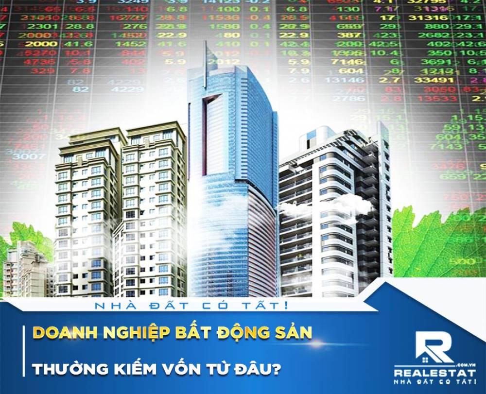 Doanh nghiệp bất động sản thường kiếm vốn từ đâu?