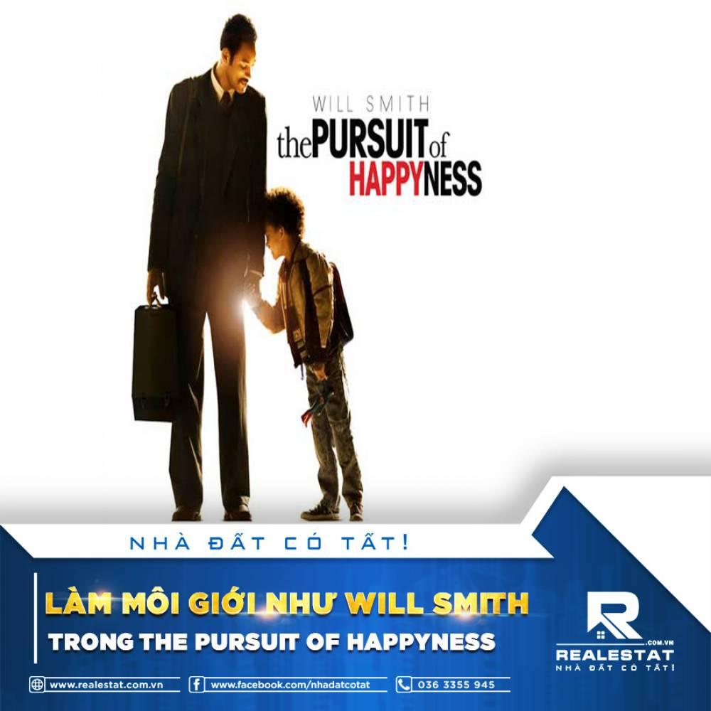 LÀM MÔI GIỚI NHƯ WILL SMITH TRONG THE PURSUIT OF HAPPYNESS