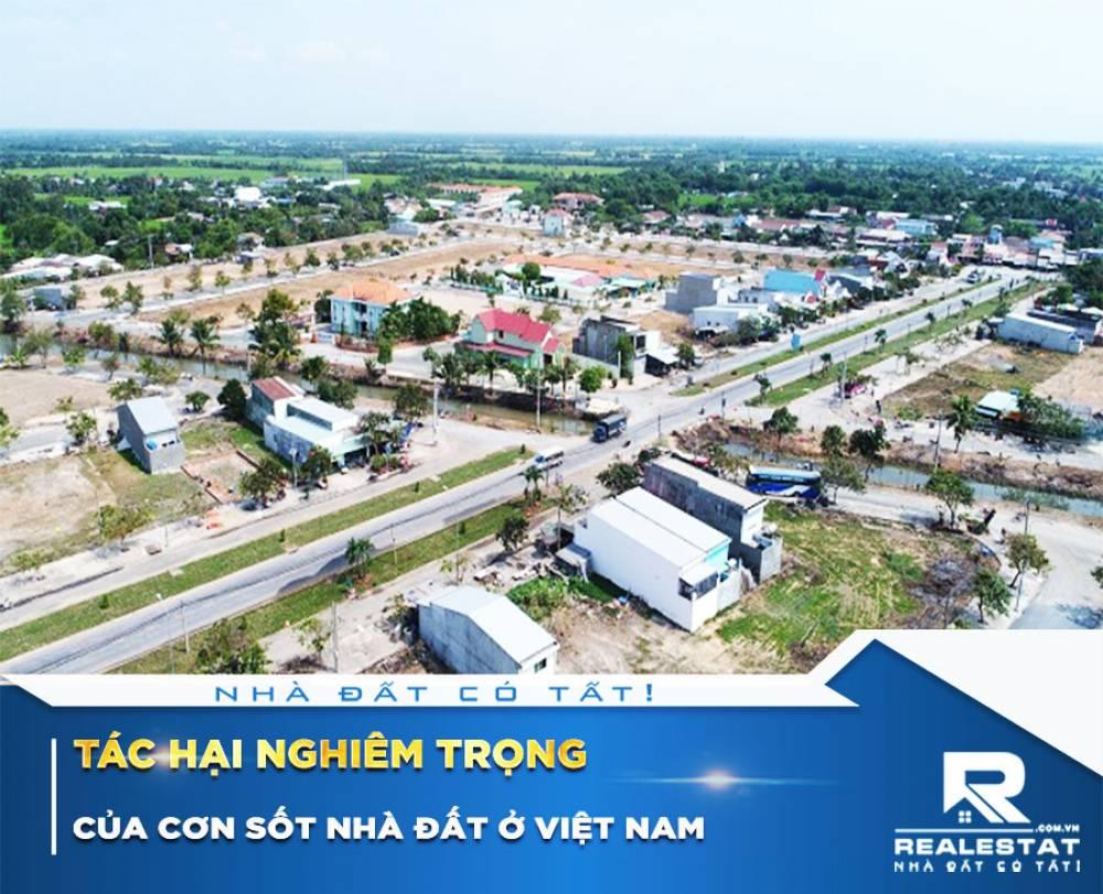 Tác hại nghiêm trọng của cơn sốt nhà đất ở Việt Nam