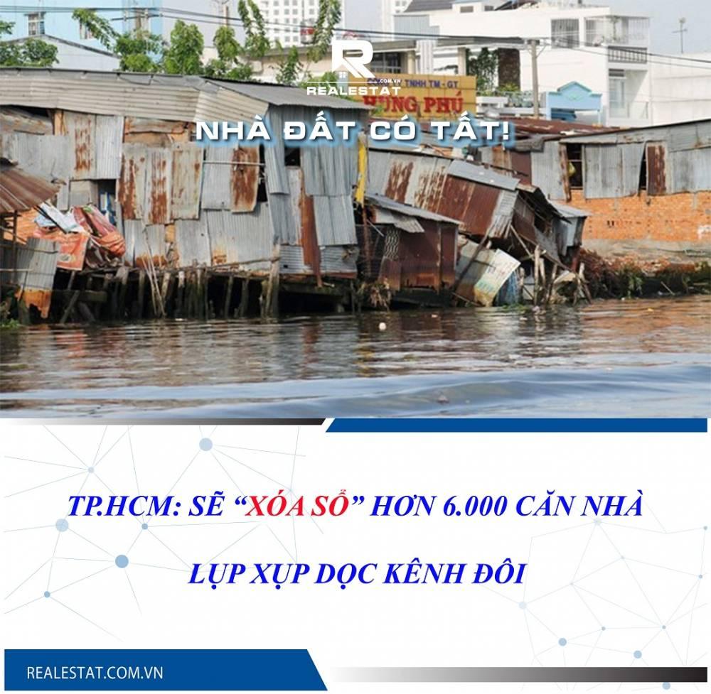 """TP.HCM: Sẽ """"xóa sổ"""" hơn 6.000 căn nhà lụp xụp dọc kênh Đôi"""