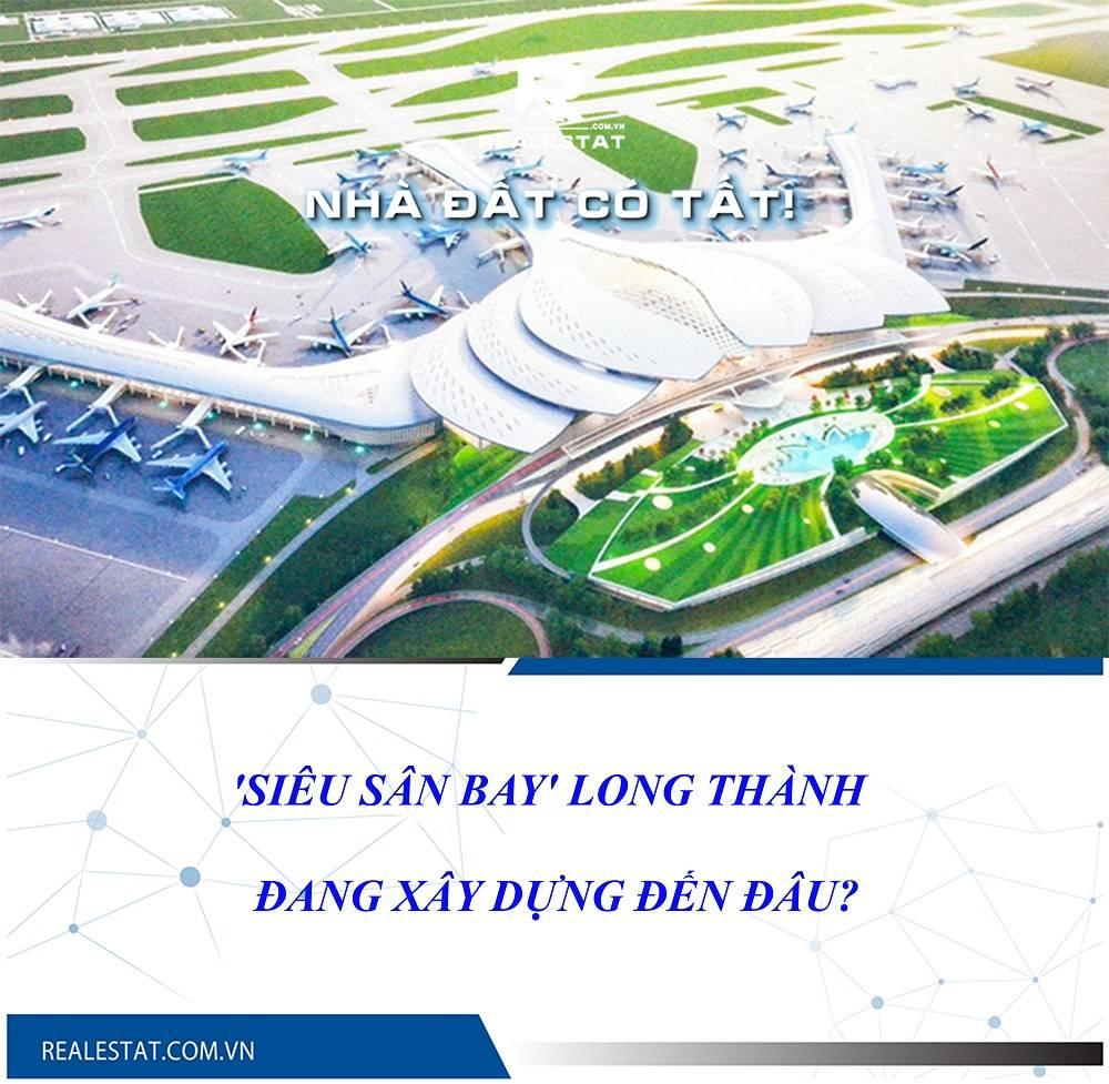 'Siêu sân bay' Long Thành đang xây dựng đến đâu?
