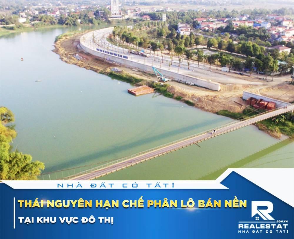 Thái Nguyên: Hạn chế phân lô bán nền tại khu vực đô thị