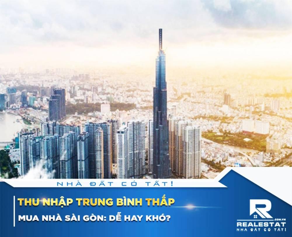 Thu nhập trung bình thấp, mua nhà Sài Gòn: Dễ hay khó?