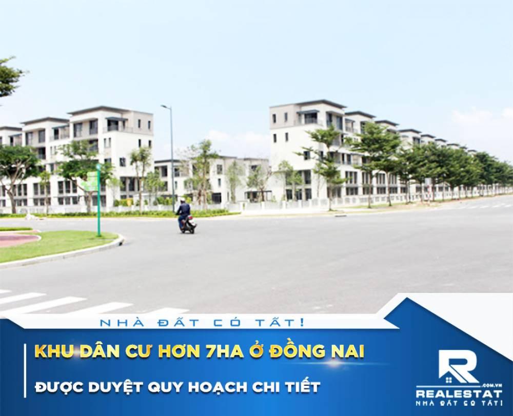 Khu dân cư hơn 7ha ở Đồng Nai được duyệt quy hoạch chi tiết