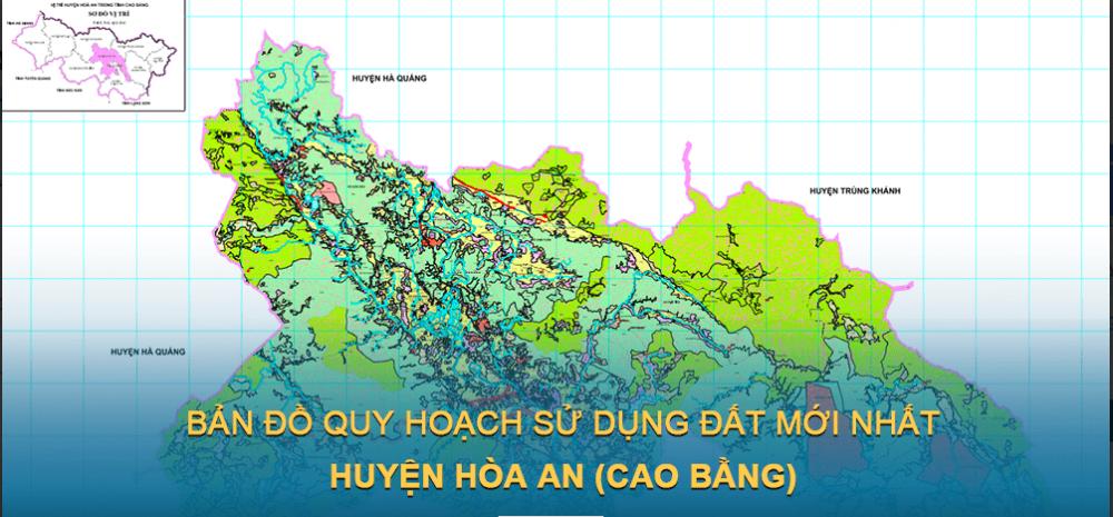 Bản đồ quy hoạch sử dụng đất huyện Hòa An (Cao Bằng) 2030