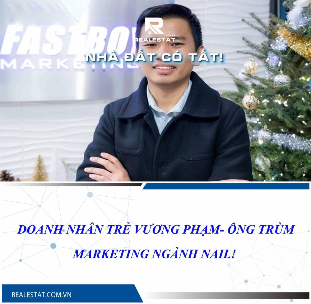 Doanh nhân trẻ VƯƠNG PHẠM- ông trùm Marketing ngành Nail!