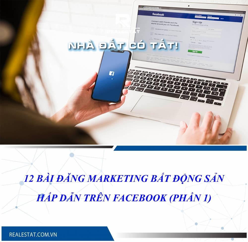 12 bài đăng marketing bất động sản hấp dẫn trên Facebook (Phần 1)