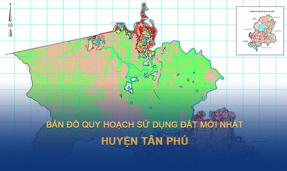 Bản đồ quy hoạch sử dụng đất huyện Tân Phú 2030