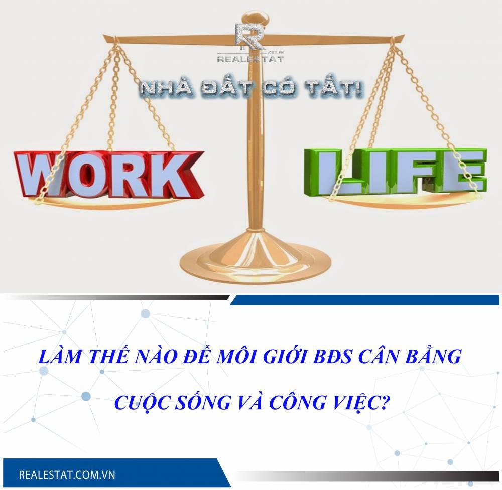 Làm thế nào để môi giới BĐS cân bằng cuộc sống và công việc?