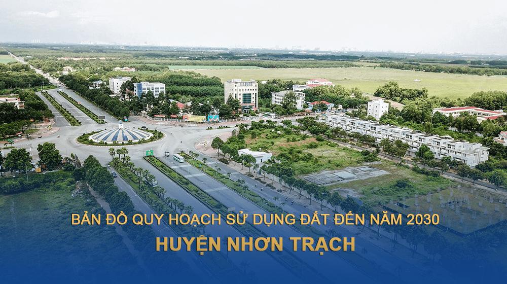Bản đồ quy hoạch sử dụng đất huyện Nhơn Trạch 2030