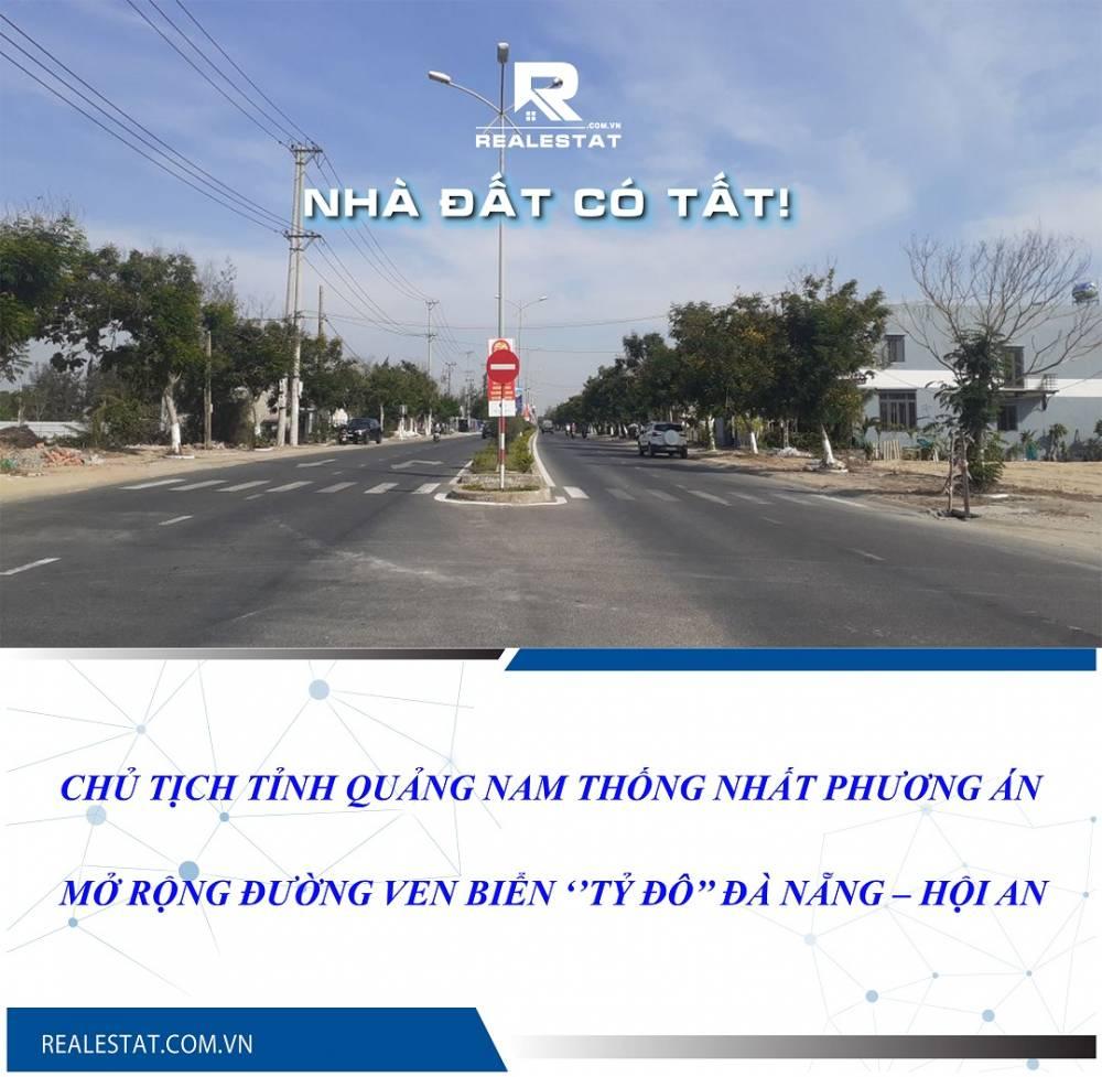 Chủ tịch tỉnh Quảng Nam thống nhất phương án mở rộng đường ven biển ''tỷ đô'' Đà Nẵng – Hội An