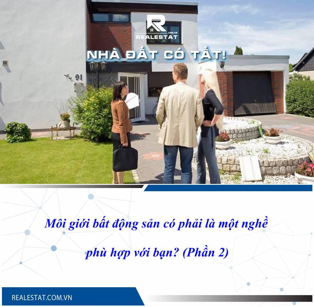Môi giới bất động sản có phải là một nghề phù hợp với bạn? (Phần 2)