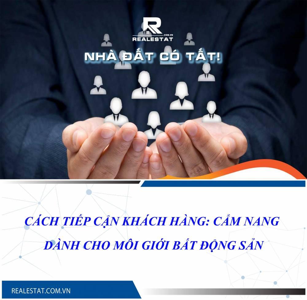 Cách tiếp cận khách hàng: Cẩm nang dành cho Môi giới Bất động sản