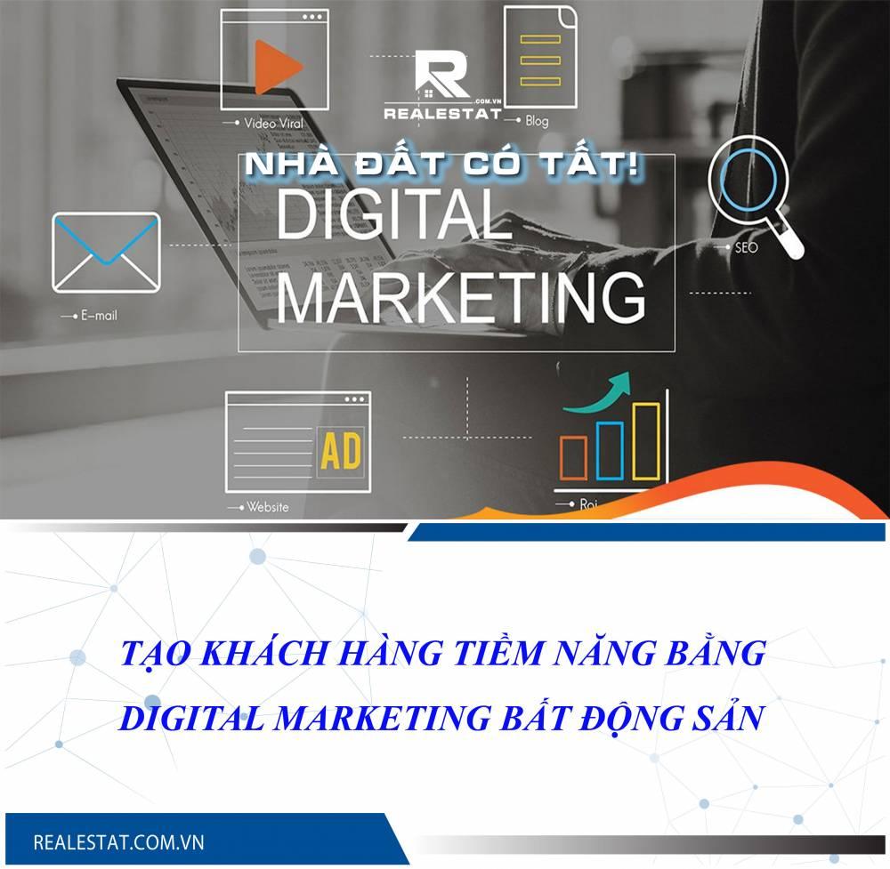 Tạo khách hàng tiềm năng bằng Digital Marketing Bất động sản