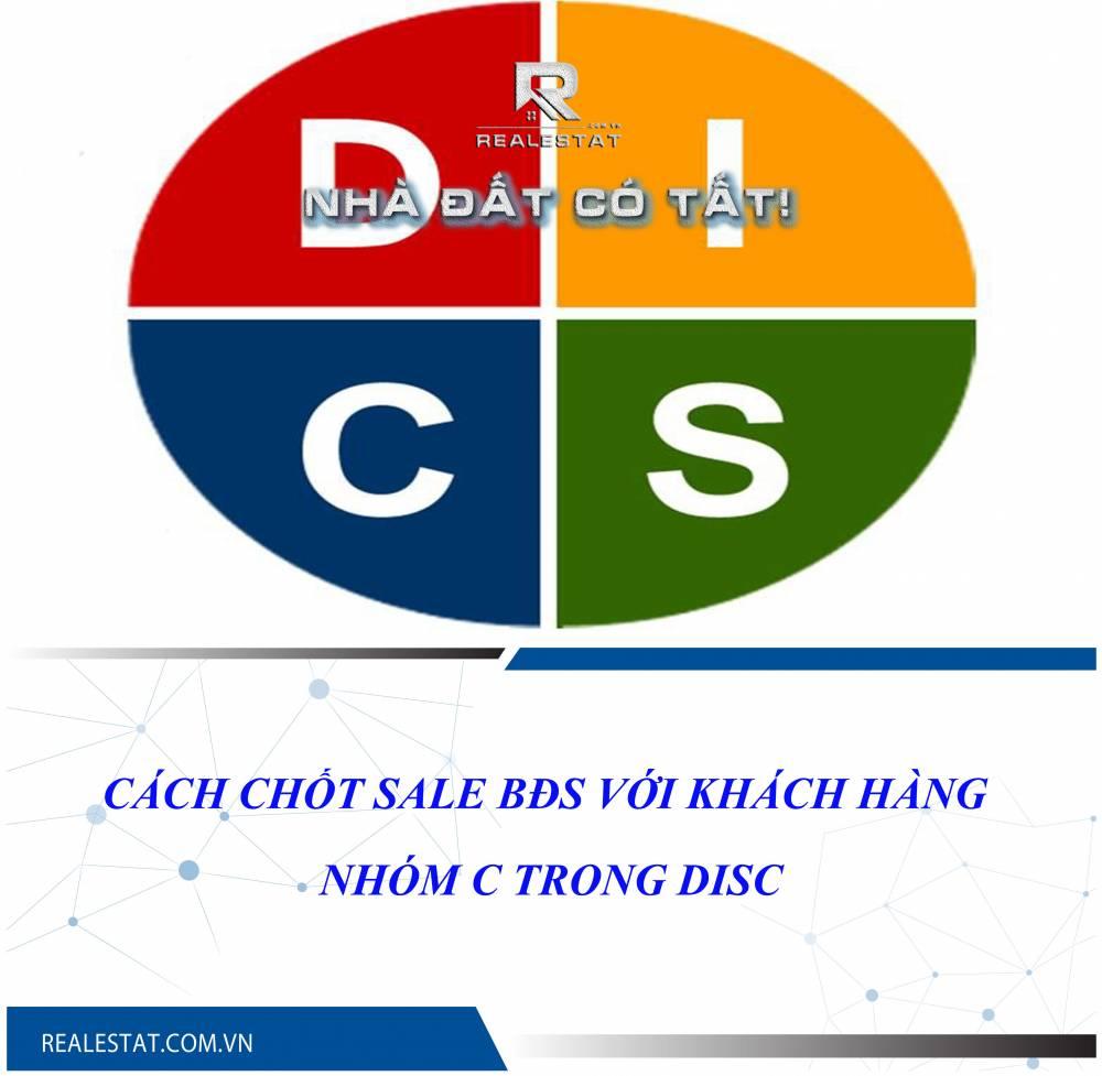 Cách chốt sale BĐS với khách hàng nhóm C trong DISC