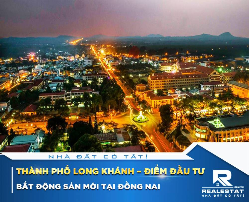 Thành phố Long Khánh – điểm đầu tư bất động sản mới tại Đồng Nai