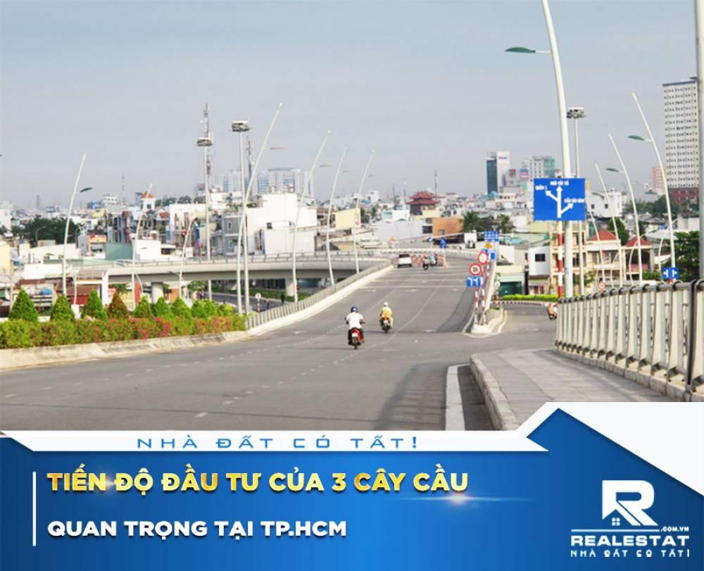 Tiến độ đầu tư của 3 cây cầu quan trọng tại Tp.HCM