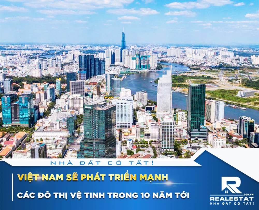 Việt Nam sẽ phát triển mạnh các đô thị vệ tinh trong 10 năm tới