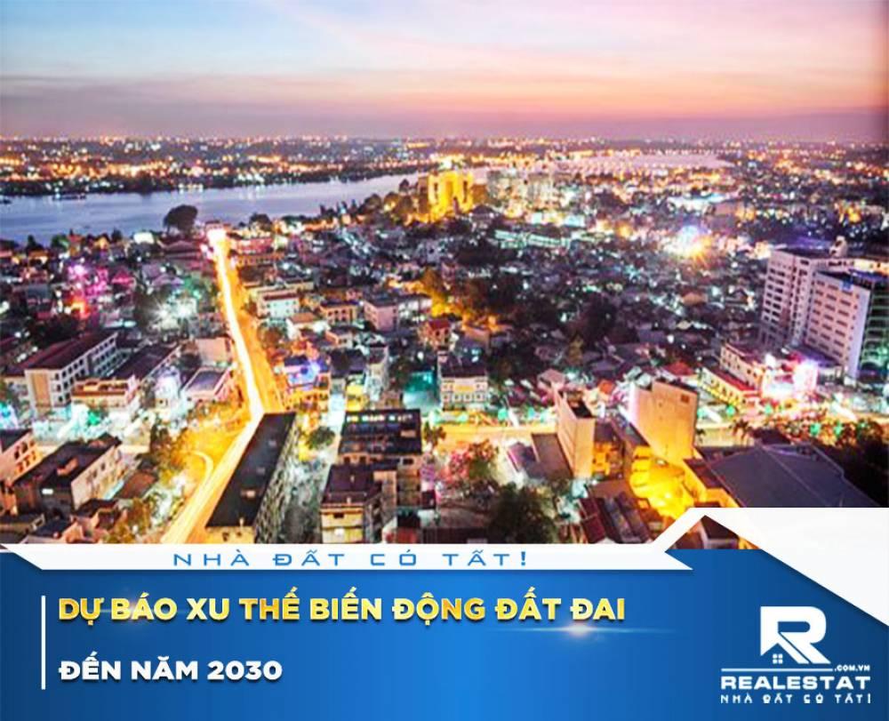 DỰ BÁO XU THẾ BIẾN ĐỘNG ĐẤT ĐAI ĐẾN NĂM 2030